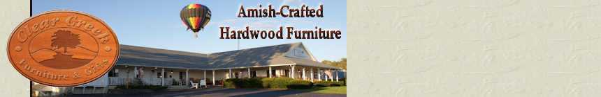 Handcrafted Amish Furniture - Clear Creek Furniture